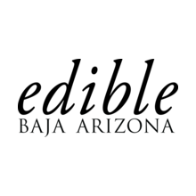 Edible Baja Arizona